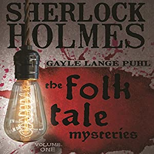 Sherlock Holmes and the Folk Tale Mysteries, Book 1 Audiobook