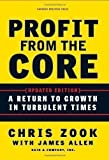 img - for Profit from the Core: A Return to Growth in Turbulent Times by Zook, Chris, Allen, James G. 2nd (second) Edition (2010) book / textbook / text book