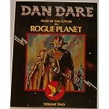 Dan Dare: Pilot of the Future in Rogue Planet, Vol. 2
