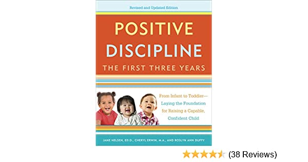 Positive discipline the first three years revised and updated positive discipline the first three years revised and updated edition from infant to toddler laying the foundation for raising a capable fandeluxe Images