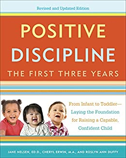 Positive discipline the first three years revised and updated positive discipline the first three years revised and updated edition from infant to fandeluxe Choice Image
