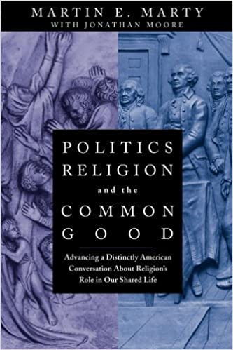 Politics, Religion, and the Common Good: Advancing a Distinctly American Conversation About Religion's Role in Our Shared Life – April 17, 2000