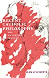 Recent Catholic Philosophy, Alan Vincelette, 0874628032