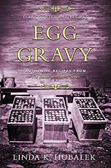 Egg Gravy: Authentic Recipes from the Butter in the Well Series by [Hubalek, Linda K.]