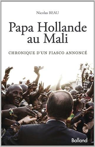 En ligne Papa Hollande au Mali : Chronique d'un fiasco annoncé pdf, epub ebook