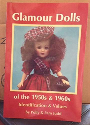 Glamour dolls of the 1950s & 1960s: Identification & values