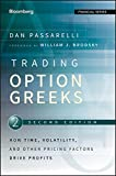 Trading Option Greeks, Second Edition: How Time, Volatility, and Other Pricing Factors Drive Profits