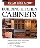 img - for Building Kitchen Cabinets (Taunton's Build Like a Pro) by Udo Schmidt (2003-04-09) book / textbook / text book
