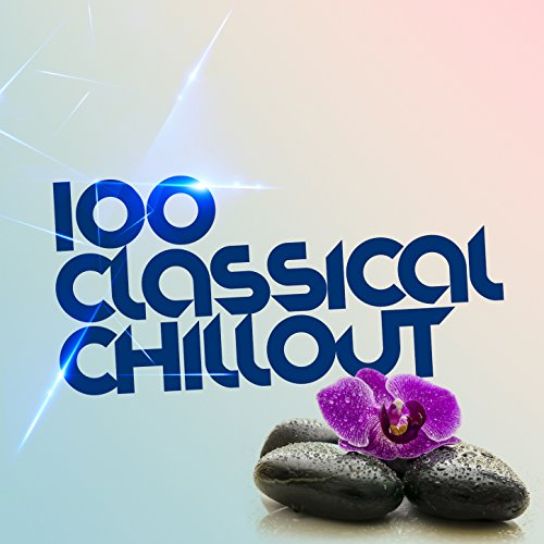 100 Classical Chillout