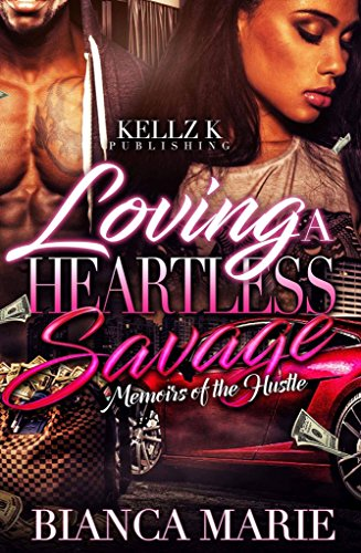 Search : Loving a Heartless Savage: Memoirs of the Hustle