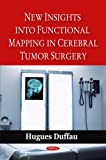 New Insights into Functional Mapping in Cerebral Tumor Surgery, Hugues Duffau, 1606921363