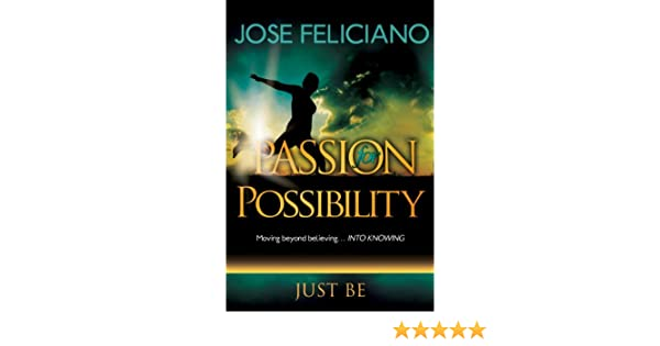 Passion for Possibility (Passion for Possibility! Moving beyond believing...INTO KNOWING!)