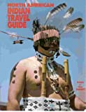 North American Indian Travel Guide, Lisa W. Shanks and Ralph C. Shanks, 0930268075