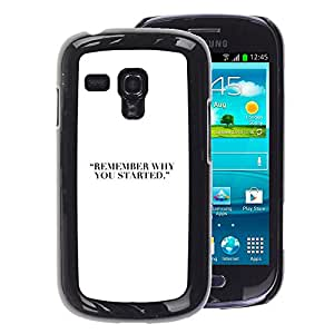 A-type Arte & diseño plástico duro Fundas Cover Cubre Hard Case Cover para Samsung Galaxy S3 MINI 8190 (NOT S3) (Why You Started Quote White)