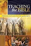 Teaching the Bible Through Popular Culture and the Arts, Roncace, Mark and Gray, Patrick, 1589832442