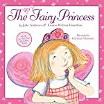 The Very Fairy Princess | Julie Andrews,Emma Walton Hamilton