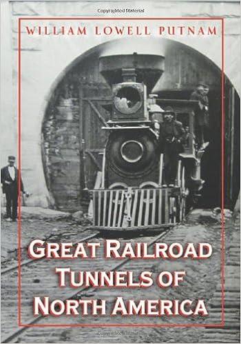 Great Railroad Tunnels of North America: William Lowell Putnam