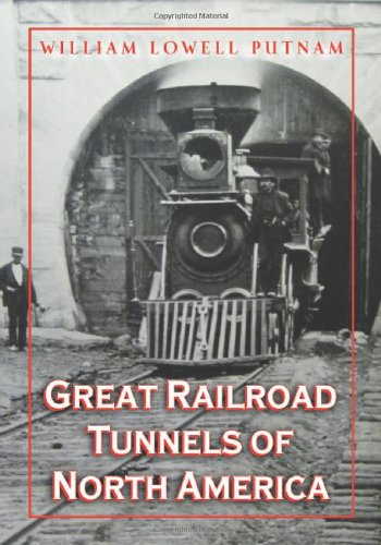 - Great Railroad Tunnels of North America