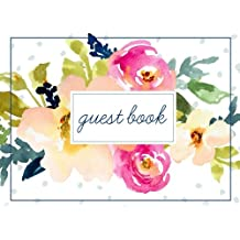 Guest Book (108 Pages) Floral Cover: Birthday, Bridal Shower, Wedding, Baby Shower And Anniversary: Single-Sided Sign-In Guestbook Perfect For Graduation, Beach House, Vacation Home, Retirement, Funeral Or Memorial Service