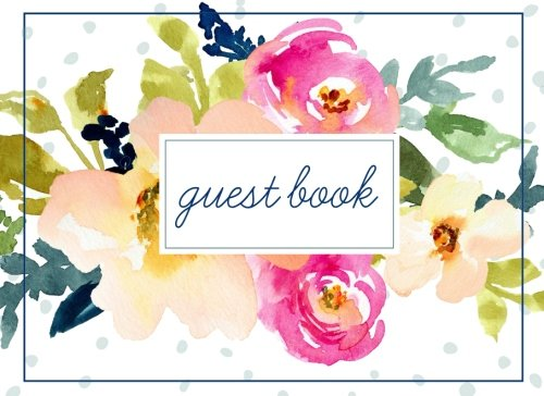 Wedding Shower Book - Guest Book (108 Pages) Floral Cover: Birthday, Bridal Shower, Wedding, Baby Shower And Anniversary: Single-Sided Sign-In Guestbook Perfect For ... Home, Retirement, Funeral Or Memorial Service