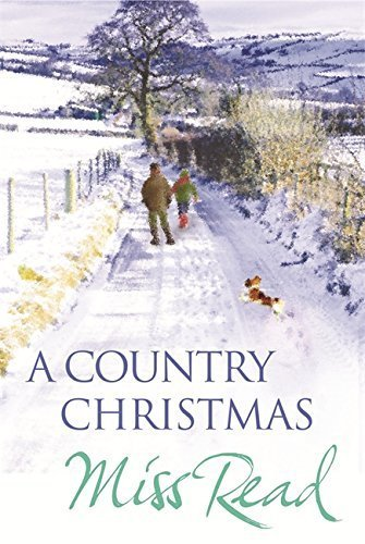 """""""A Country Christmas - Village Christmas, Jingle Bells, Christmas At Caxley 1913, The Fairacre Ghost by Miss Read (2008-09-18)"""""""