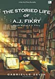 Kisah Hidup A.J. Fikry (The Storied Life of A.J. Fikry) (Indonesian Edition)