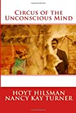 Circus of the Unconscious Mind, Hoyt Hilsman, 1497455537
