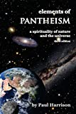 Elements of Pantheism: A Spirituality of Nature and the Universe