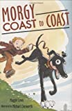 Morgy Coast to Coast, Maggie Lewis, 0618448969