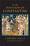On the Donation of Constantine, Lorenzo Valla, 0674030893