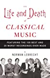 The Life and Death of Classical Music, Norman Lebrecht, 1400096588