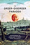 img - for The Order-Disorder Paradox: Understanding the Hidden Side of Change in Self and Society book / textbook / text book