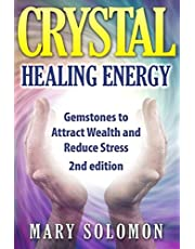Crystals: Gemstones and Crystals to Reduce Stress, Attract Money and Increase Energy