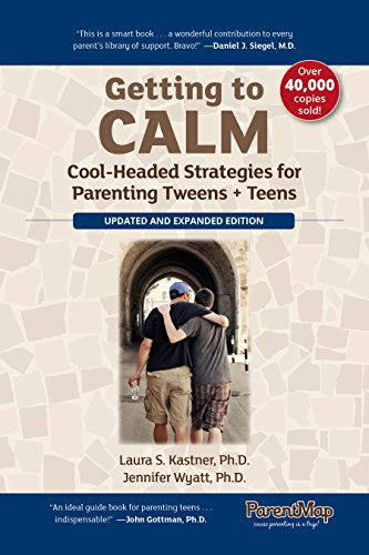 Getting to Calm: Cool-Headed Strategies for Parenting Tweens + Teens -...