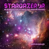 STARGAZER JR: An Introduction to Space Exploration for Kids