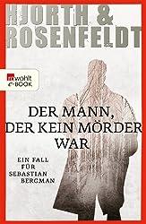 Der Mann, der kein Mörder war:Die Fälle des Sebastian Bergman: Ein Fall für Sebastian Bergman
