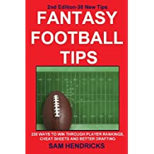 Fantasy Football Tips: 230 Ways to Win Through Player Rankings, Cheat Sheets and Better Drafting