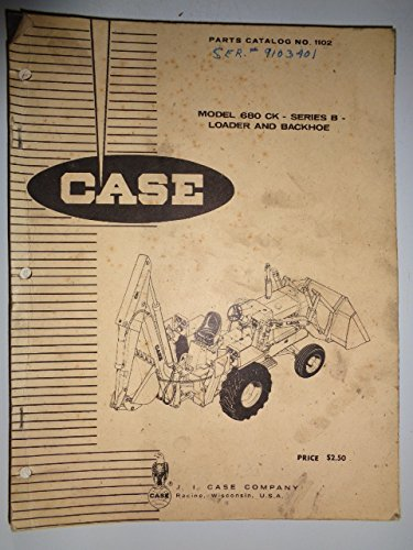 Case 680 CK Series B Tractor, Loader and Backhoe Parts Catalog Manual Book 1102