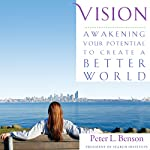 Vision: Awakening Your Potential to Create a Better World | Peter Benson