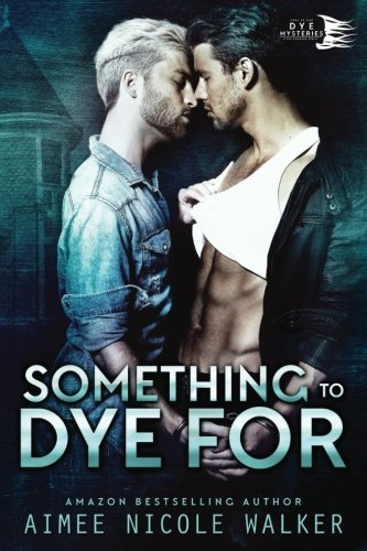 Something to Dye For (Curl Up and Dye Mysteries, #2) (Volume 2)