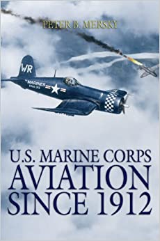 Amazon.com: U.S. Marine Corps Aviation Since 1912: 4th Edition ...