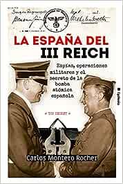 La España del III Reich: Espías, operaciones militares y el secreto de la bomba atómica española: 22 (Historia Oculta)