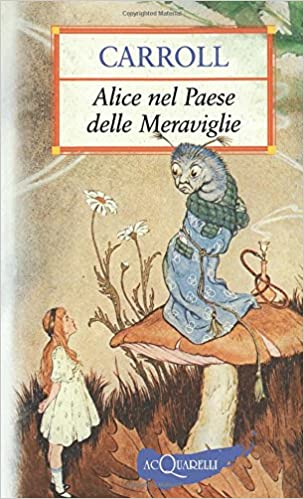 Alice nel paese delle meraviglie (Italian Edition)