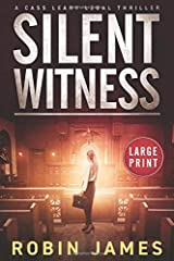 Silent Witness: Large Print (Cass Leary Legal Thriller Series) Paperback