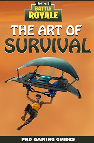 Fortnite Battle Royale: Ultimate Pro Guide - The Art of Survival