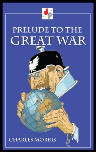 Prelude to the Great War (Illustrated)