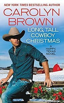 Long, Tall Cowboy Christmas (Happy, Texas Book 2) by [Brown, Carolyn]