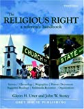 The Religious Right, Glenn H. Utter and John W. Storey, 1592371132