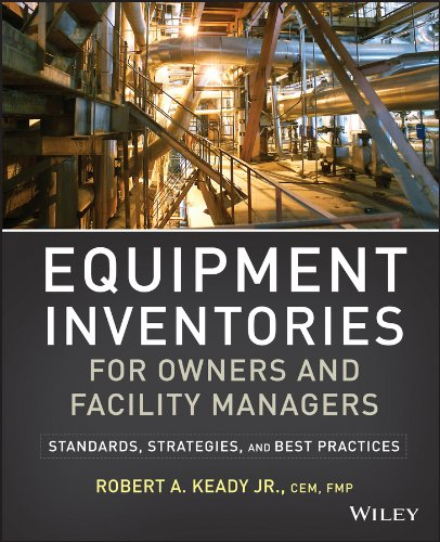 Equipment Inventories for Owners and Facility Managers: Standards, Strategies and Best Practices (Engineering Drawing Best Practices)