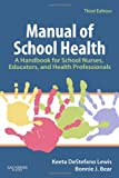 img - for Manual of School Health: A Handbook for School Nurses, Educators, and Health Professionals, 3e book / textbook / text book